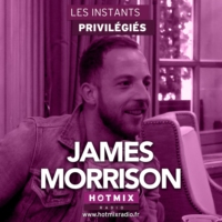 Logo du podcast JAMES MORRISON interview dans Les Instants Privilégiés Hotmixradio.
