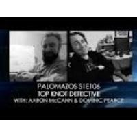 Logo du podcast Palomazos S1E106 - Top Knot Detective