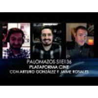 Logo du podcast Palomazos S1E136 - Plataforma Cine (con Arturo González y Jaime Rosales)