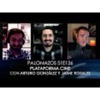 Logo of the podcast Palomazos S1E136 - Plataforma Cine (con Arturo González y Jaime Rosales)