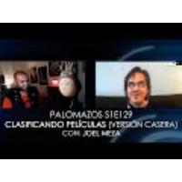 Logo du podcast Palomazos S1E129 - Clasificando Películas, versión casera (con Joel Meza)
