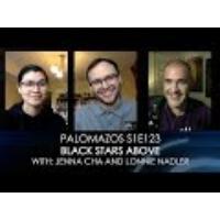 Logo du podcast Palomazos S1E123 - Black Stars Above (With Jenna Cha and Lonnie Nadler)