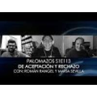 Logo du podcast Palomazos S1E113 - De Aceptación y Rechazo