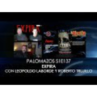 Logo of the podcast Palomazos S1E137 - Expira (con Leopoldo Laborde y Roberto Trujillo)