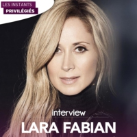 Logo of the podcast LARA FABIAN interview dans Les Instants Privilégiés Hotmixradio.