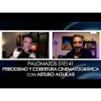 Logo of the podcast Palomazos S1E141 - Periodismo y Cobertura Cinematográfica (con Arturo Aguilar)