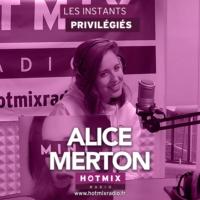 Logo of the podcast ALICE MERTON interview dans Les Instants Privilégiés Hotmixradio.