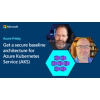 Logo of the podcast Get a secure baseline architecture for Azure Kubernetes Service (AKS) | Azure Friday