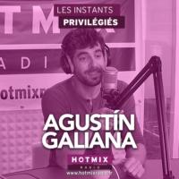 Logo of the podcast AGUSTIN GALIANA interview dans Les Instants Privilégiés Hotmixradio.