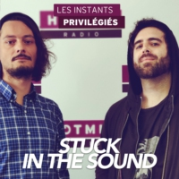 Logo du podcast STUCK IN THE SOUND interview dans Les Instants Privilégiés Hotmixradio.