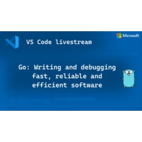 Logo of the podcast Go: Writing and debugging fast, reliable and efficient software | VS Code Livestreams