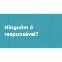Logo of the podcast Ninguém é responsável pela tragédia?