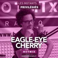 Logo du podcast EAGLE-EYE CHERRY interview dans Les Instants Privilégiés Hotmixradio.