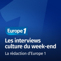 Logo du podcast Les interviews culture du week-end - Europe 1