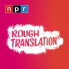 Logo of the podcast Rough Translation