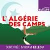 Logo du podcast L'Algérie des camps (Enquête à la première personne)