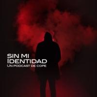 Logo of the podcast Sin mi identidad - COPE