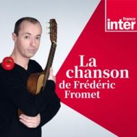 Logo du podcast La Chanson de Frédéric Fromet