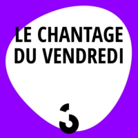 Logo du podcast Le chantage du vendredi - 23.10.2015