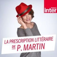 Logo du podcast La prescription de Patricia Martin du dimanche 02 septembre 2018