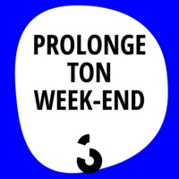 Logo of the podcast Prolonge ton week-end - 08.04.2016