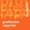 Logo of the podcast Profession : reporter