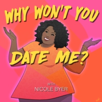 Logo of the podcast Why Won't You Date Me? with Nicole Byer