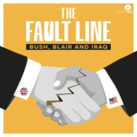 Logo of the podcast The Fault Line: Bush, Blair and Iraq