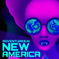 Logo du podcast Adventures in New America: Trailer