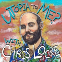 Logo du podcast Utopia To Me? With Chris Locke