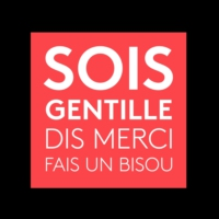 Logo of the podcast Sois gentille, dis merci, fais un bisou