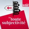 Logo du podcast En toute subjectivité
