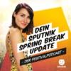 Logo of the podcast Dein SPUTNIK SPRING BREAK Update