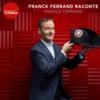 Logo of the podcast Franck Ferrand raconte...