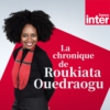 Logo of the podcast La chronique de Roukiata Ouedraogo
