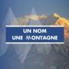 Logo of the podcast Un nom une montagne