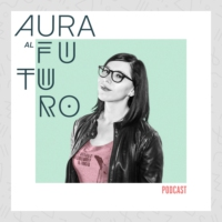 Logo of the podcast Aura al Futuro Podcast