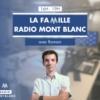 Logo of the podcast La Famille Radio Mont Blanc