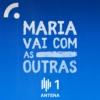 Logo du podcast Maria Vai com as Outras