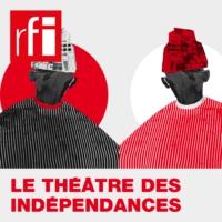 Logo of the podcast Le théâtre des indépendances