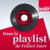 Logo of the podcast Dans la playlist de France Inter