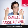 Logo of the podcast Camille passe au vert