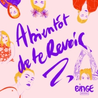 Logo of the podcast A bientôt de te revoir
