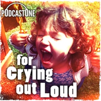 Logo of the podcast For Crying Out Loud