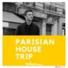 Logo of the podcast Parisian House Trip