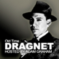 Logo du podcast Old Time Dragnet: Hosted by Adam Graham