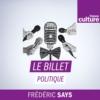 Logo of the podcast Le Billet politique