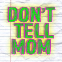 Logo of the podcast My Newest ADDICTION - Don't Tell Mom: e. 123