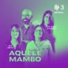 Logo of the podcast Aquele Mambo