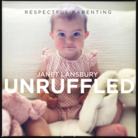Logo du podcast Respectful Parenting: Janet Lansbury Unruffled